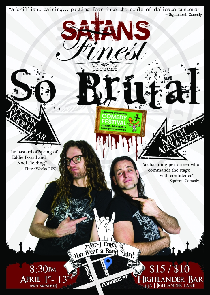 Jackson Voorhaar & Mitch Alexander - Satan's Finest present: So Brutal - MICF - 2014